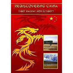 Rediscovering China: Qinghai - Tibet Railway: How is Tibet