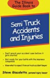 The Illinois Guide Book to Semi Truck Accidents and Injuries