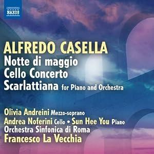 Casella: Notte Di Maggio/ Cello Concerto/ Scarlattiana