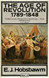 The Age of Revolution: Europe 1789-1848 (Open University set book) (0349116954) by Hobsbawm, E. J