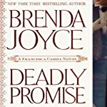 Deadly Promise: A Francesca Cahill Novel (       UNABRIDGED) by Brenda Joyce Narrated by Coleen Marlo