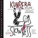 Slowness: A Novel Audiobook by Milan Kundera, Linda Asher (translator) Narrated by Richmond Hoxie