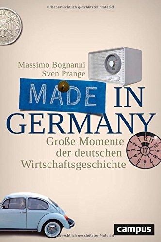 made-in-germany-grosse-momente-der-deutschen-wirtschaftsgeschichte