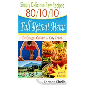 Simply Delicious Raw Recipes: 80/10/10 Fall Retreat Menu - Special Edition (80/10/10 Raw Food Recipes) (English Edition)