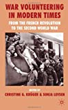 img - for War Volunteering in Modern Times: From the French Revolution to the Second World War book / textbook / text book