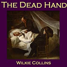 The Dead Hand | Livre audio Auteur(s) : Wilkie Collins Narrateur(s) : Cathy Dobson