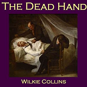 The Dead Hand | [Wilkie Collins]