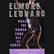 When the Women Come Out to Dance (Unabridged Stories) | Elmore Leonard