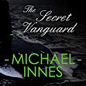 The Secret Vanguard Audiobook by Michael Innes Narrated by Matt Addis