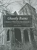 Free Ghostly Ruins: America's Forgotten Architecture Ebook & PDF Download