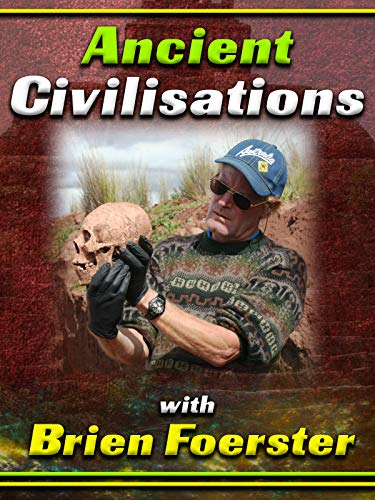 Ancient Civilisations with Brien Foerster