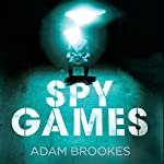 Spy Games | Adam Brookes