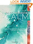 Paint Yourself Calm: Colourful, Creat...
