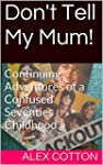 Don't Tell My Mum!: Continuing Advent...