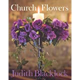 Church Flowers: The Essential Guide to Arranging Flowers in Churchby Judith Blacklock