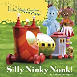 BBC Books In the Night Garden: Silly Ninky Nonk!