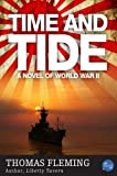 Time and Tide: A Novel of World War II (The Thomas Fleming Library)