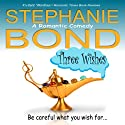 Three Wishes Audiobook by Stephanie Bond Narrated by Ann M. Richardson