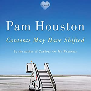 Contents May Have Shifted | [Pam Houston]