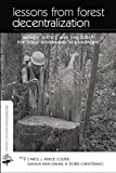 img - for Lessons from Forest Decentralization: Money, Justice and the Quest for Good Governance in Asia-Pacific (Earthscan Forestry Library) book / textbook / text book