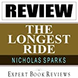 The Longest Ride: by Nicholas Sparks -- Expert Book Review & Analysis