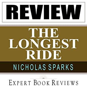 The Longest Ride: by Nicholas Sparks -- Expert Book Review & Analysis Audiobook