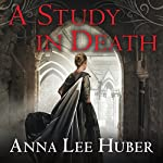 A Study in Death: Lady Darby Mystery Series #4 | Anna Lee Huber