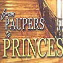 From Paupers to Princes: Teaching Series (       UNABRIDGED) by Kris Vallotton Narrated by Kris Vallotton