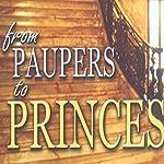From Paupers to Princes: Teaching Series | Kris Vallotton