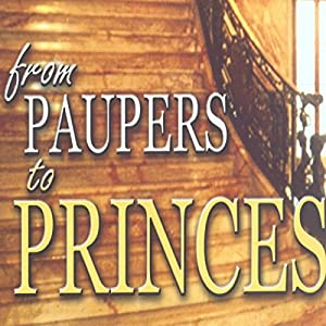 From Paupers to Princes Audiobook