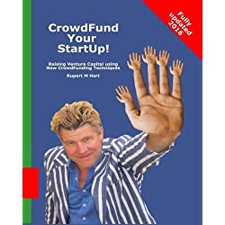 CrowdFund Your StartUp!: Raising Venture Capital using New CrowdFunding Techniques by Rupert M Hart (2012-04-20)