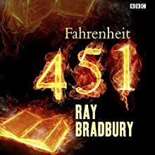 Fahrenheit 451 (Dramatised) Radio/TV Program by Ray Bradbury Narrated by Michael Pennington
