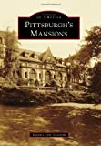 Pittsburghs Mansions (Images of America)