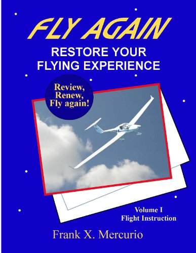 Fly Again: Restore Your Flying Experience (Flight Instruction)