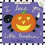 I Love You, Little Pumpkin! (Padded C...
