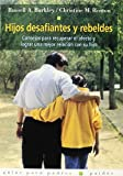 img - for Hijos desafiantes y rebeldes book / textbook / text book