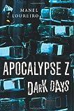 Manel Loureiro Dark Days (Apocalypse Z)