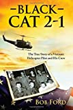 img - for Black Cat 2-1: The True Story of a Vietnam Helicopter Pilot and His Crew book / textbook / text book