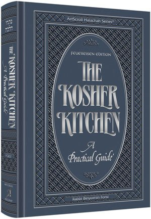 The Kosher Kitchen: A Practical Guide : feliereisen Edition (Artscroll Halachah; the Kosher Kitchen) by Binyomin Forst