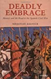 img - for Deadly Embrace: Morocco and the Road to the Spanish Civil War book / textbook / text book