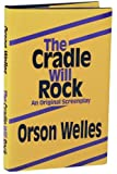The Cradle Will Rock: An Original Screenplay (0944166067) by Welles, Orson