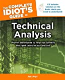 The Complete Idiot's Guide to Technical Analysis (Idiot's Guides)