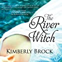 The River Witch (       UNABRIDGED) by Kimberly Brock Narrated by Alison Edwards