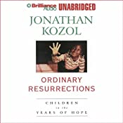 Ordinary Resurrections: Children in the Years of Hope | [Jonathan Kozol]