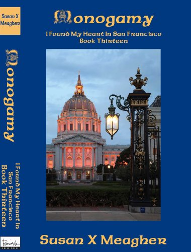 Susan X Meagher - Monogamy (I found My Heart in San Francisco)