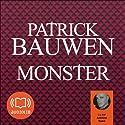 Monster | Livre audio Auteur(s) : Patrick Bauwen Narrateur(s) : Antoine Tomé