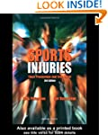 Sports Injuries: Third Edition: Their...