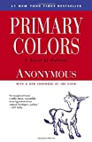 Primary Colors: A Novel of Politics (0812976479) by Anonymous