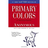 Primary Colors: A Novel of Politicsby Joe Klein