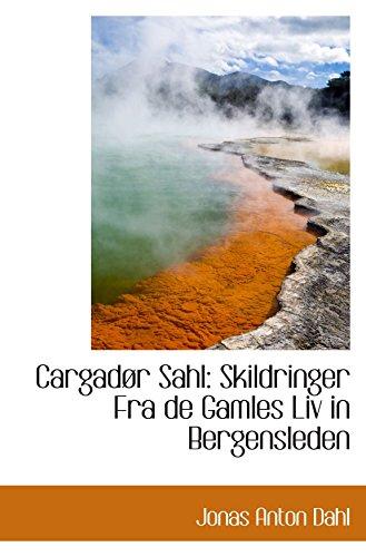 Cargadør Sahl: Skildringer Fra de Gamles Liv in Bergensleden